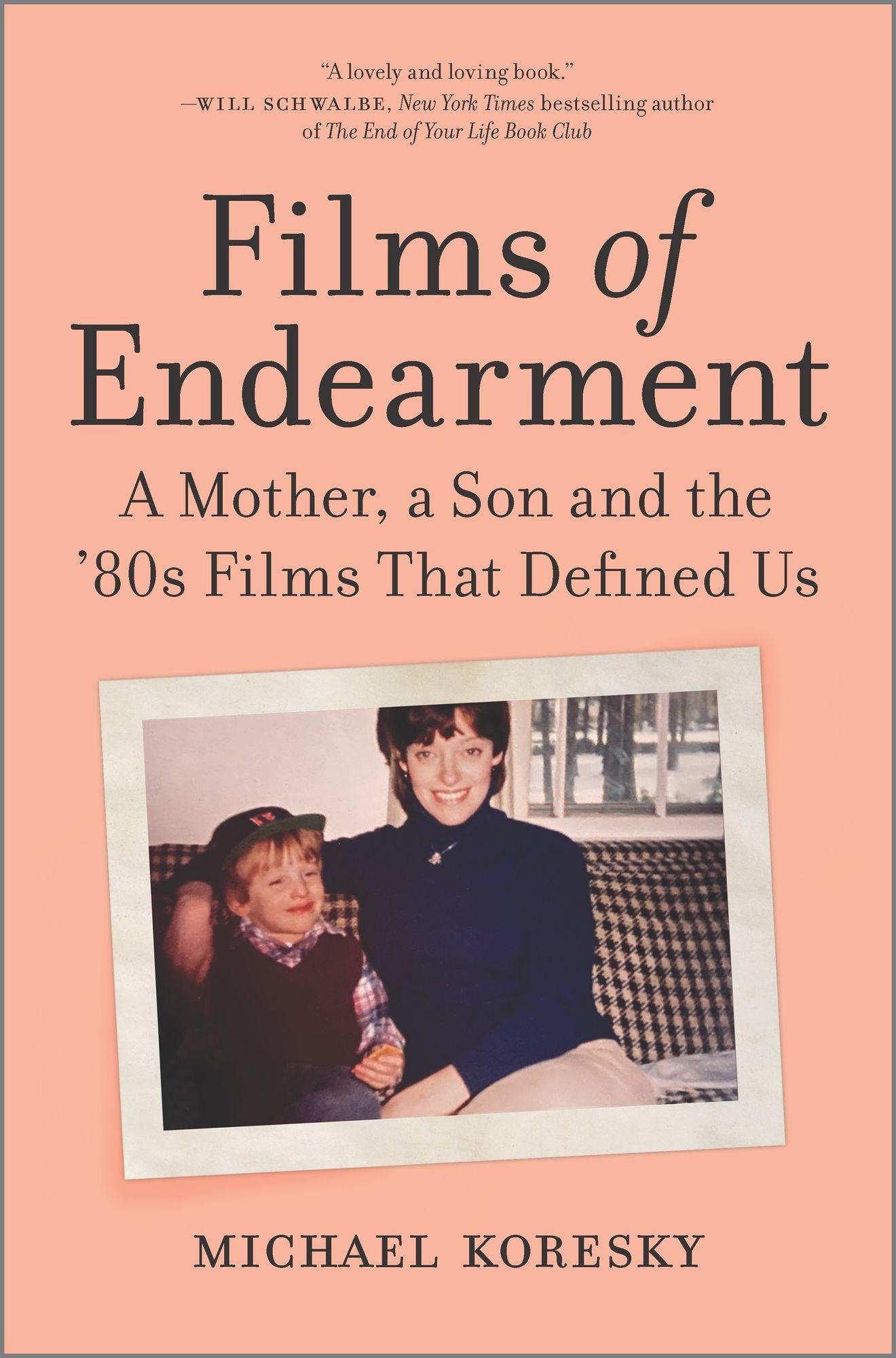 Films of Endearment by Michael Koresky
