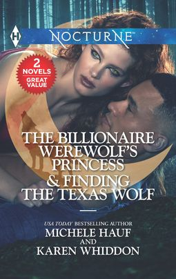 The Billionaire Werewolf's Princess & Finding the Texas Wolf