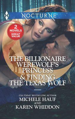 The Billionaire Werewolf's Princess & Finding the Texas Wolf