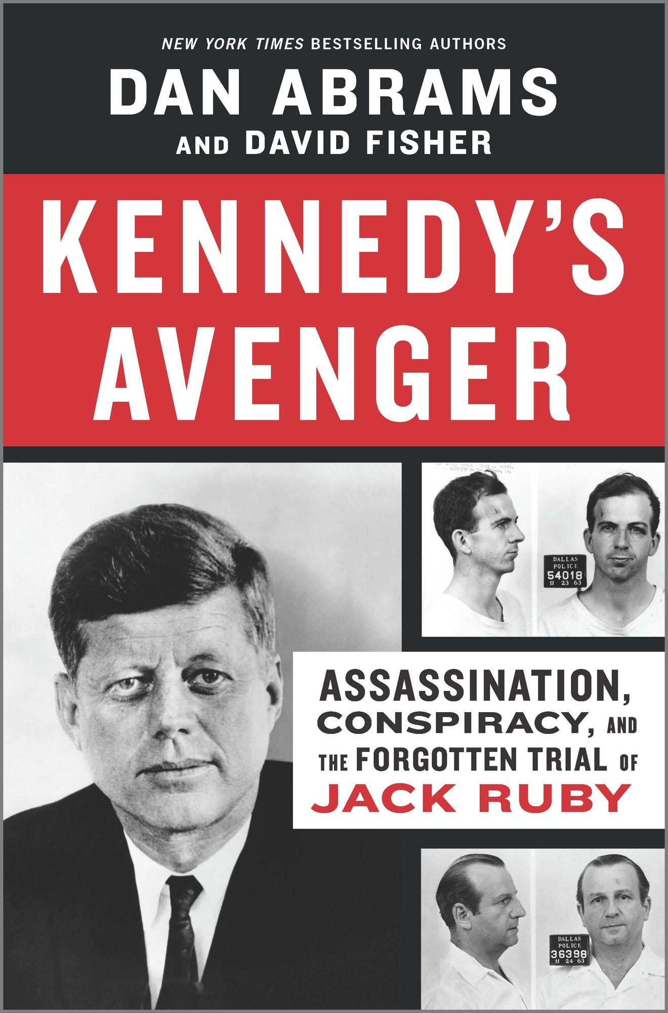 Kennedy's Avenger by Dan Abrams