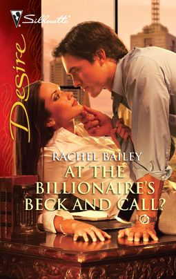 At the Billionaire's Beck and Call?