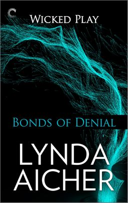 Bonds of Denial: Book Five of Wicked Play