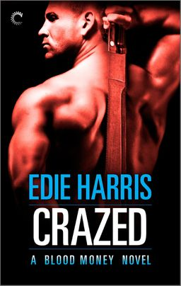 Crazed: A Blood Money Novel