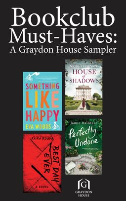 Book Club Must-Haves: A Graydon House Sampler