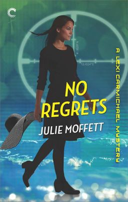No Regrets: A Lexi Carmichael Mystery, Book Ten