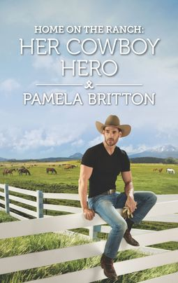 Home on the Ranch: Her Cowboy Hero