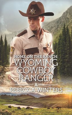 Home on the Ranch: Wyoming Cowboy Ranger