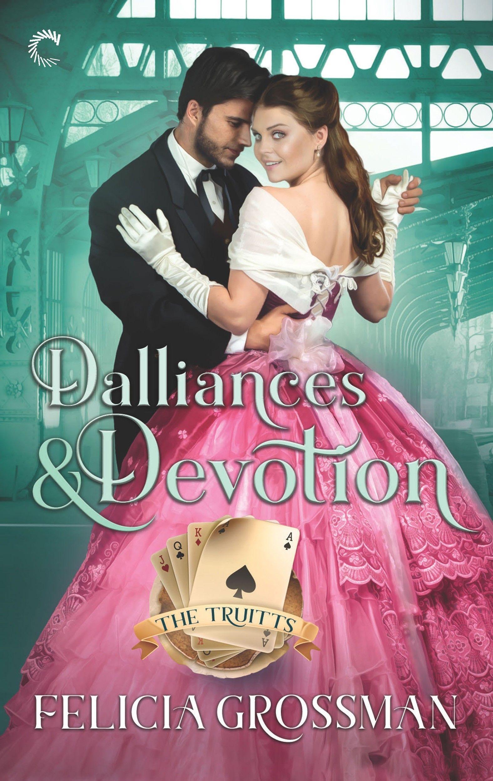 Dalliances & Devotion  by Felicia Grossman