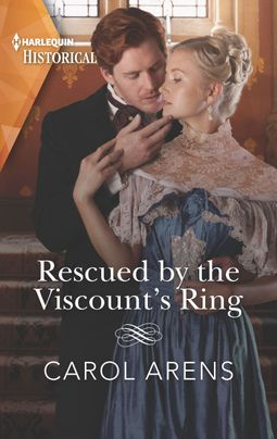 Rescued by the Viscount's Ring