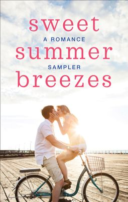 Sweet Summer Breezes: A Romance Sampler