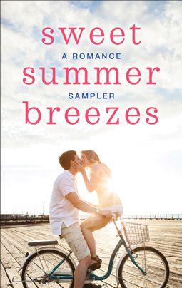 Sweet Summer Breezes: A Romance Sampler